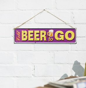 Beer To Go Wall Sign