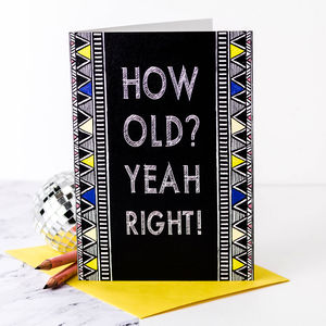 Birthday Card 'How Old? Yeah Right!'