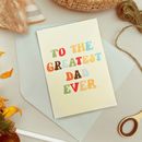 Greatest Dad Father's Day Card A6