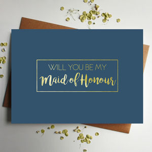Will You Be My Maid Of Honour Gold Foil Card - new in wedding styling