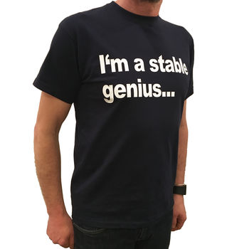 'I'm A Stable Genius' Mens T Shirt