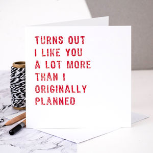 Funny Love Card; Turns Out I Like You More - shop by category