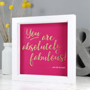'You Are Absolutely Fabulous' Gold Foil Print