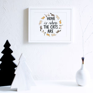 Home Is Where The Cats Are Art Print - new in prints & art