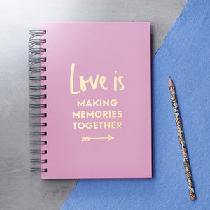 Personalised 'Love Is' Foiled Notebook - love is real