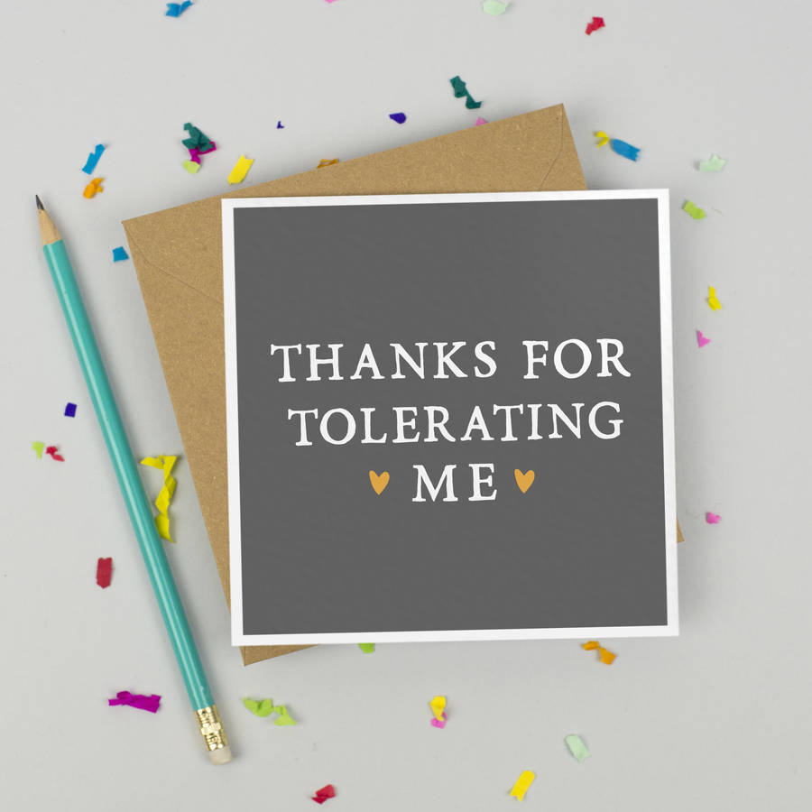 thanks for tolerating me anniversary card by zoe brennan