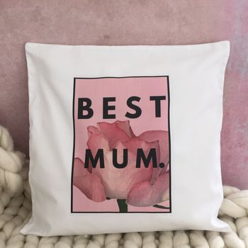 'Best Mum' Mother's Day Cushion Cover