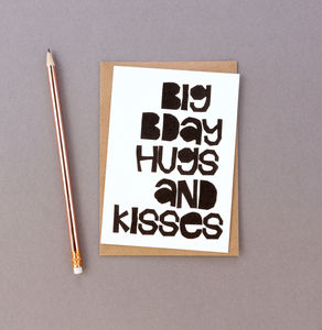 'Big Bday Hugs And Kisses' Birthday Card