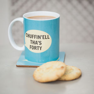 'Chuffin'ell Tha's Forty' Bone China Mug