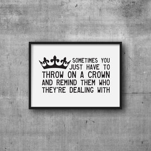 'Throw On A Crown' Quote Print - shop by price