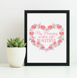 'My Mummy Makes Life Beautiful' Floral Wreath Print