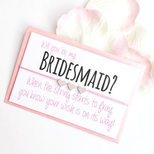 'Will You Be My Bridesmaid' Handmade Wish Bracelet - hen party gifts & styling