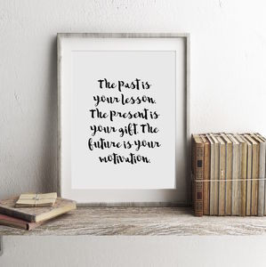 The Past, The Present And The Future Motivational Print