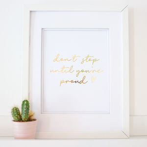 Gold Foil 'Don't Stop Until You're Proud' A4 Print - art