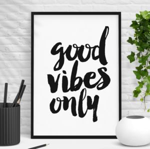 'Good Vibes Only' Black And White Typography Print