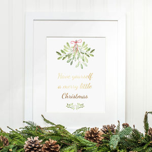 Have Yourself A Merry Little Christmas Mistletoe Print
