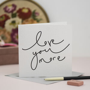 'Love You More' Simple Valentine's Card
