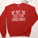'Not Just For Christmas' Jumper Unisex