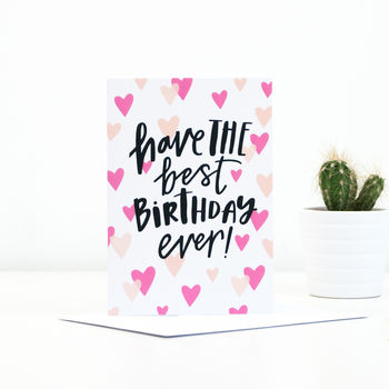 'Have The Best Birthday Ever' Greetings Card