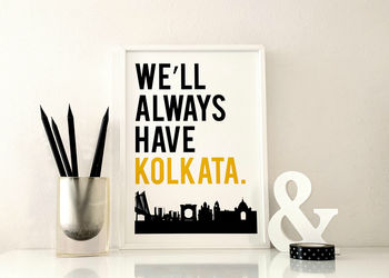 We'll Always Have Kolkata Art Print