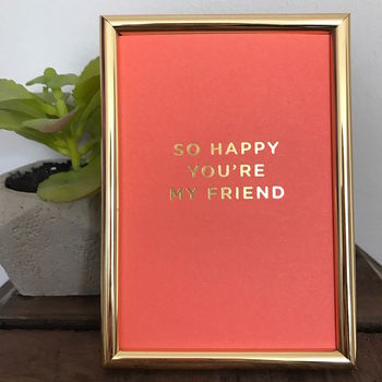 So Happy You're My Friend Mini Gold Framed Print