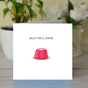 'Jelly Well Done' Card