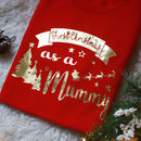 First Christmas As A Mummy Christmas Jumper