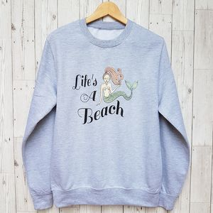 Lifes A Beach Sweatshirt - sweatshirts & hoodies