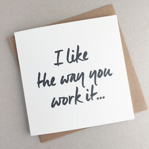 I Like The Way You Work It Valentine's Card - funny cards