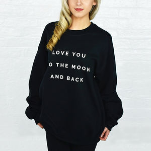 Love You To The Moon And Back Sweatshirt Jumper