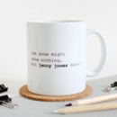 Jon Snow Might Know Nothing…But You Certainly Do Mug