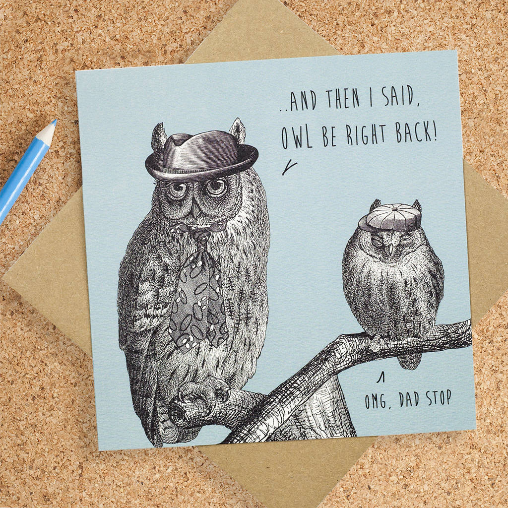 Funny birthday card for dad owl be right back by bird brain funny birthday card for dad card m4hsunfo