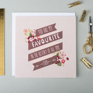 'Favourite Of All Time Ever' Funny Anniversary Card - shop by occasion