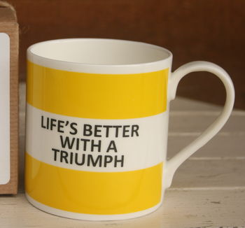 'Life's Better With A Triumph' Coasters And China Mugs