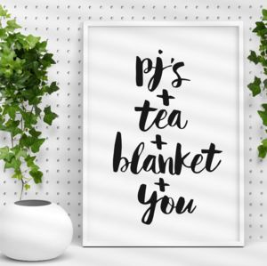 'Pj's Tea Blanket And You' Typography Print