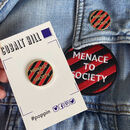 'Menace To Society' Enamel Pin And Iron On Patch Set