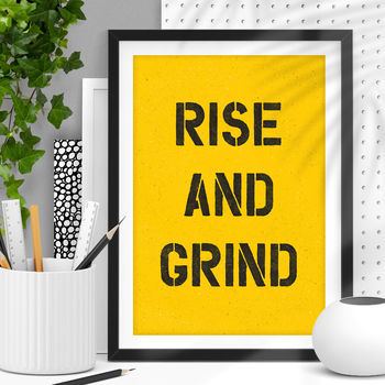 'Rise And Grind' Black Yellow Typography Print