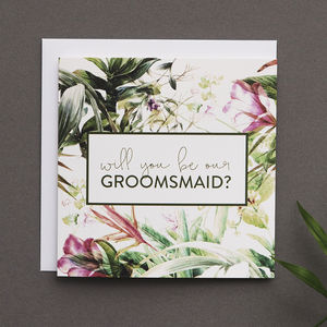 'Will You Be Our Groomsmaid?' Card - be my bridesmaid?