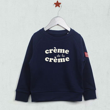 Crème De La Crème Sweatshirt For Kids
