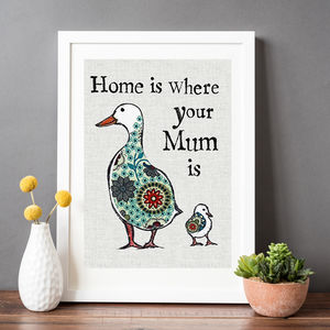 Home Is Where Your Mum Is Print