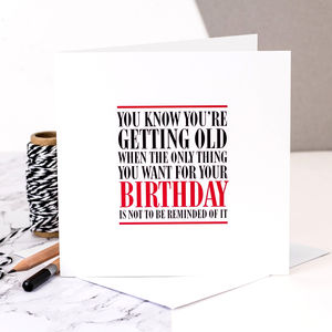 Birthday Card 'You Know You're Getting Old…'