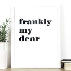 'Frankly My Dear' Iconic Film Quote Print - posters & prints
