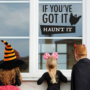 If You've Got It Haunt It Halloween Decoration Sticker - party decorations