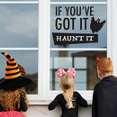 If You've Got It Haunt It Halloween Decoration Sticker