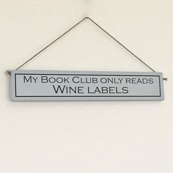 'My Book Club Only Reads Wine Labels' Wooden Sign