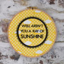 Ray Of Sunshine Embroidery Hoop Art