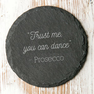 Trust Me You Can Dance Slate Coaster - prosecco gifts