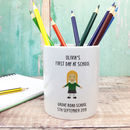 First Day At School Personalised Pencil Pot