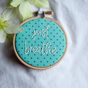'Just Breathe' Embroidery Hoop Sign