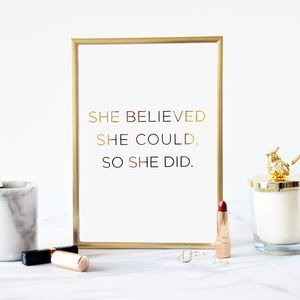 She Believed She Could, So She Did Gold Foil Print